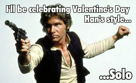 ill be celebrating valentines day han style olo