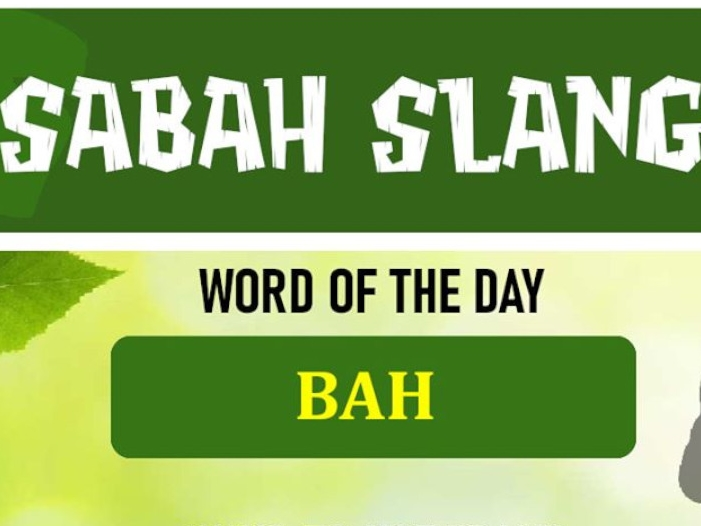 Brush up on your Sabahan slangs before visiting the Land Below the Wind